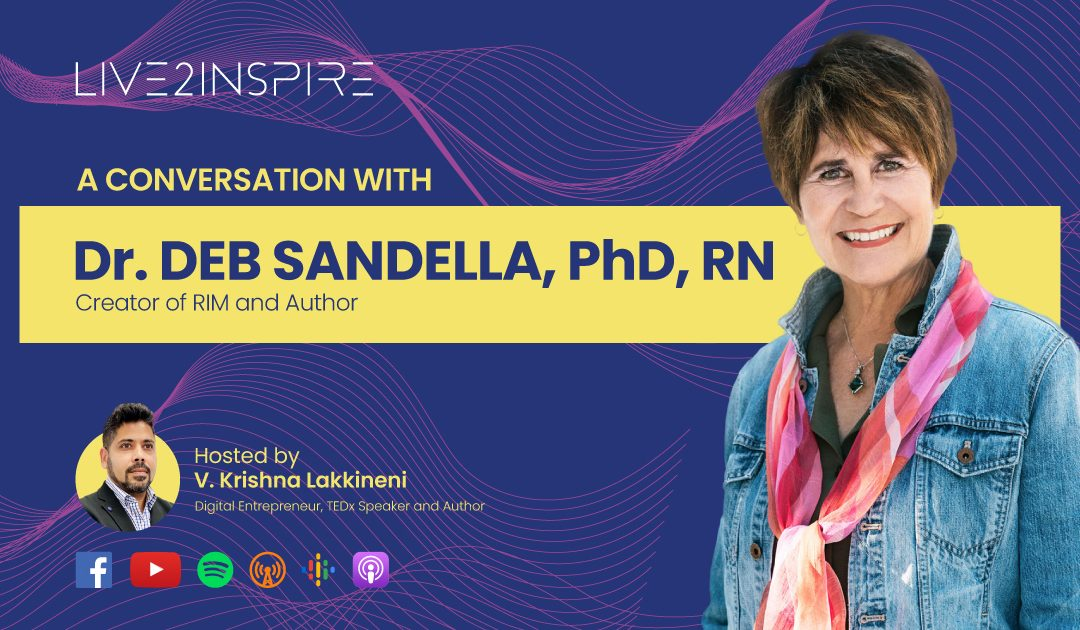 Live2Inspire Episode 8, interview with Dr. Deb Sandella, Award-winning Author, International Speaker and Founder of the RIM Institute