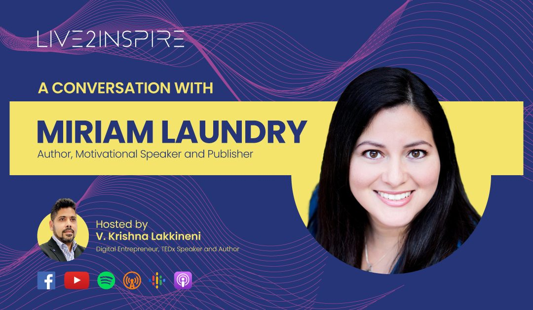 Live2Inspire Episode 10 – Interview with Miriam Laundry, Author, Motivational Speaker, Publisher